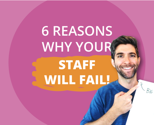 6 Reasons Your Staff Will Fail
